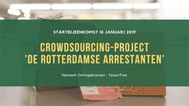 Startbijeenkomst Crowdsouringproject 'Rotterdamse arrestanten' | Tessa Free | 18 januari 2019