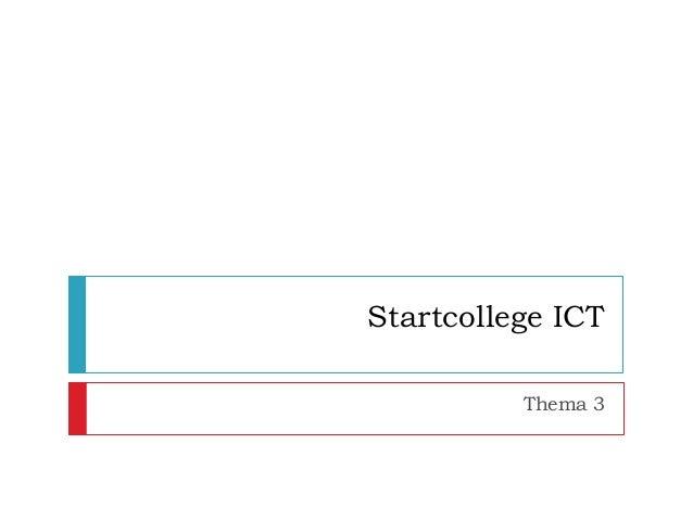 Startcollege ICT          Thema 3