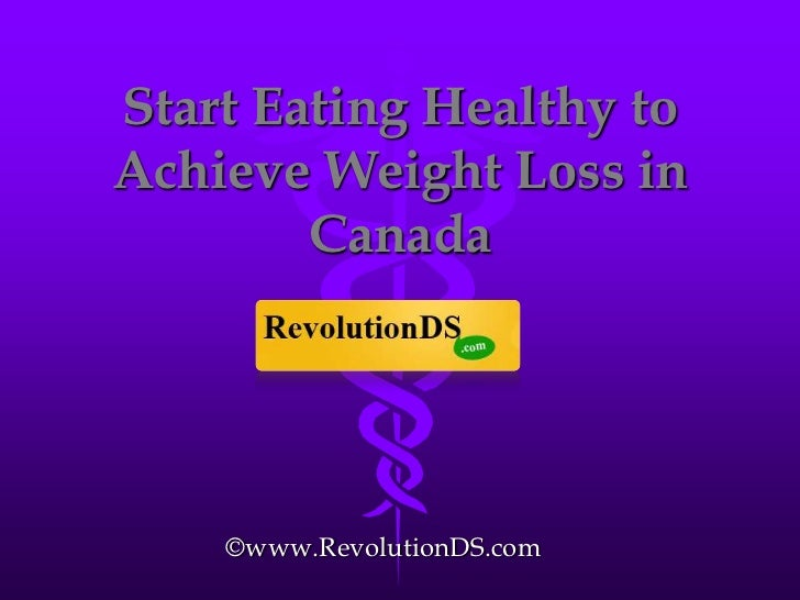 Start Eating Healthy to Achieve Weight Loss in Canada<br />©www.RevolutionDS.com<br />