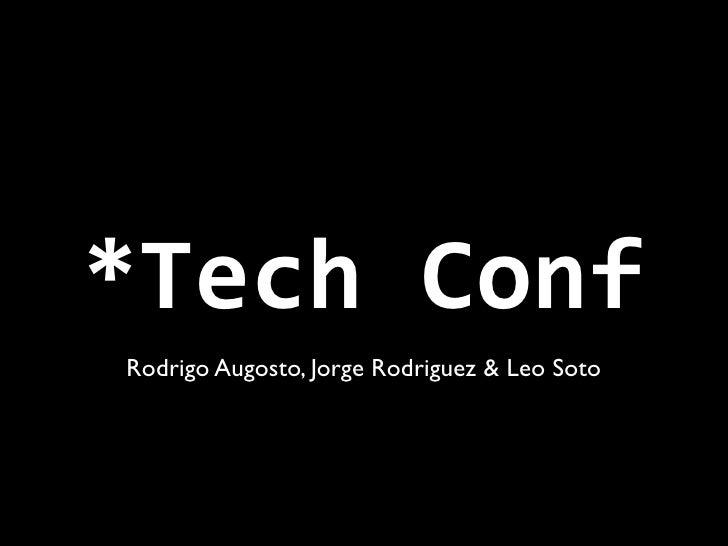 *TechConfRodrigo Augosto, Jorge Rodriguez & Leo Soto