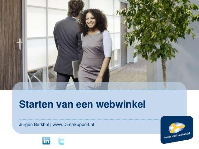 Starten van een webwinkel Jurgen Berkhof | www.DimaSupport.nl