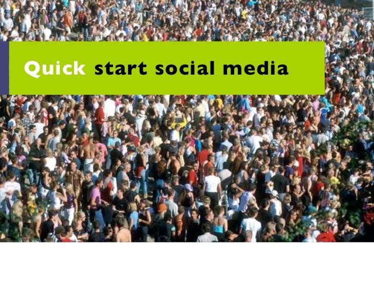 Quick start social media