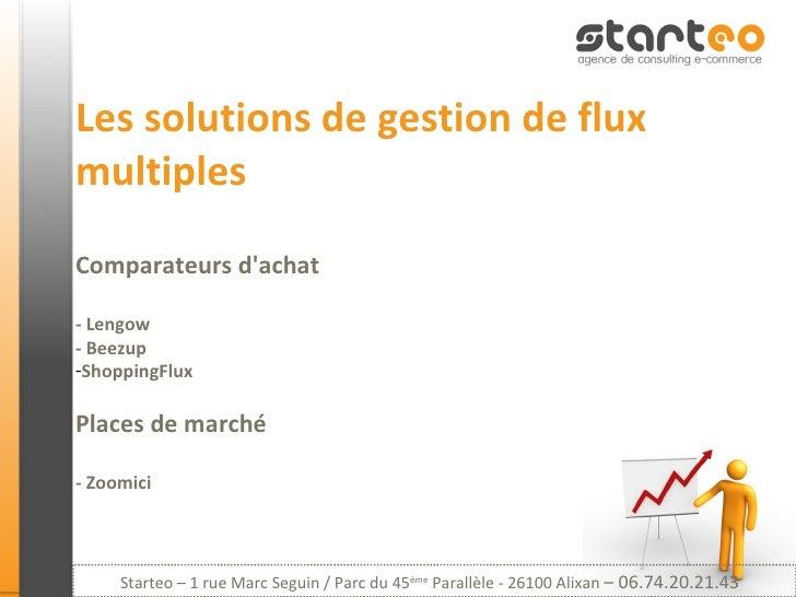 <ul><li>Les solutions de gestion de flux multiples Comparateurs d'achat </li></ul><ul><li>- Lengow - Beezup </li></ul><ul>...