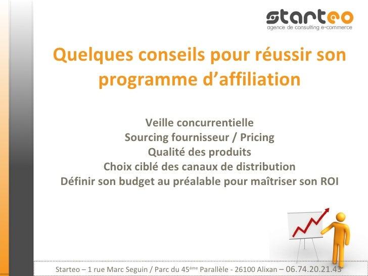 Quelques conseils pour réussir son programme d'affiliation Veille concurrentielle Sourcing fournisseur / Pricing Qualité d...