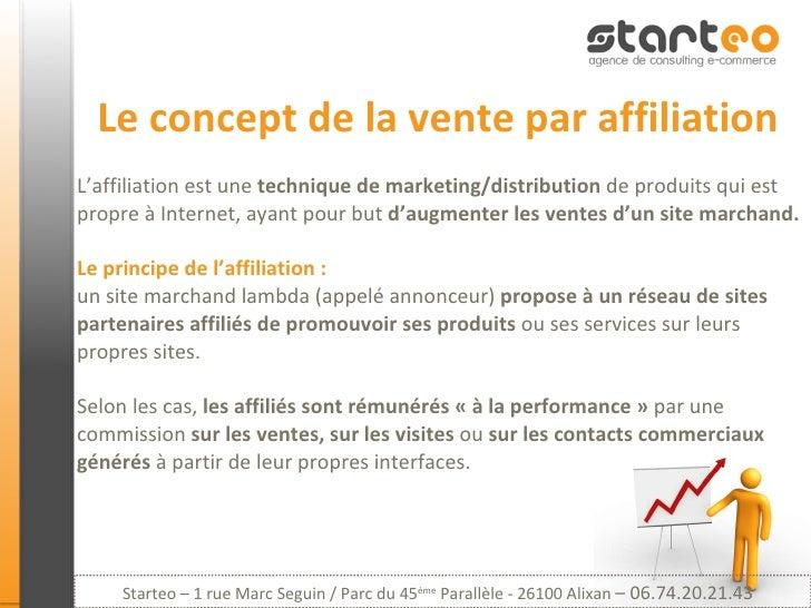 Le concept de la vente par affiliation L'affiliation est une  technique de marketing/distribution  de produits qui est pro...
