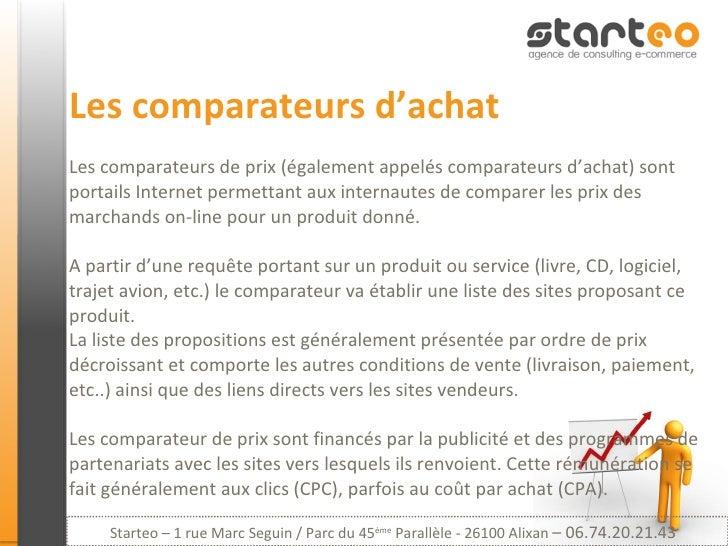 Les comparateurs d'achat Les comparateurs de prix (également appelés comparateurs d'achat) sont portails Internet permetta...