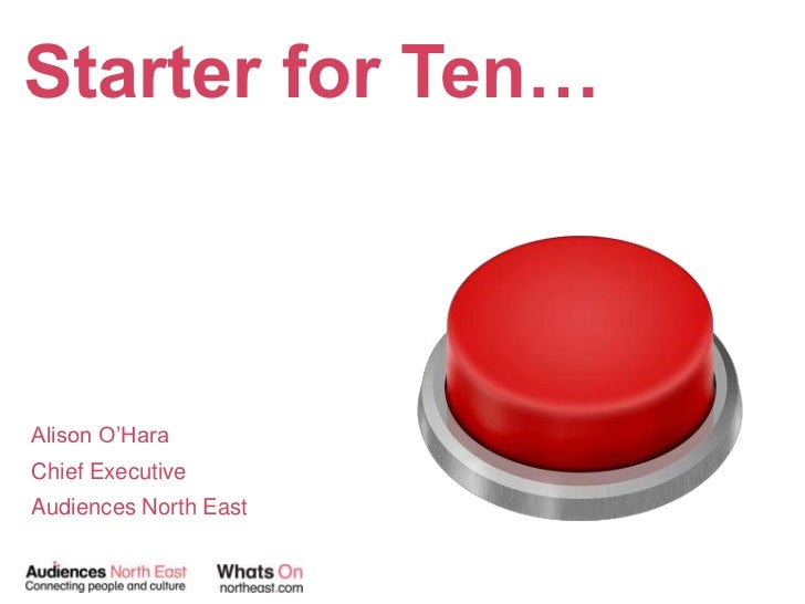 """Starter for Ten…Alison O""""HaraChief ExecutiveAudiences North East"""