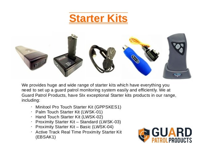 Starter Kits We provides huge and wide range of starter kits which have everything you need to set up a guard patrol monit...