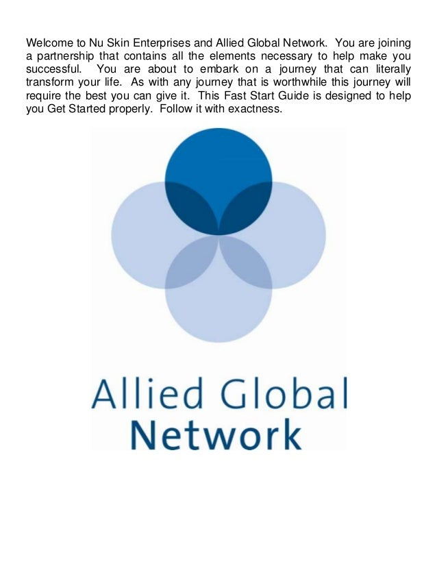 Welcome to Nu Skin Enterprises and Allied Global Network. You are joininga partnership that contains all the elements nece...