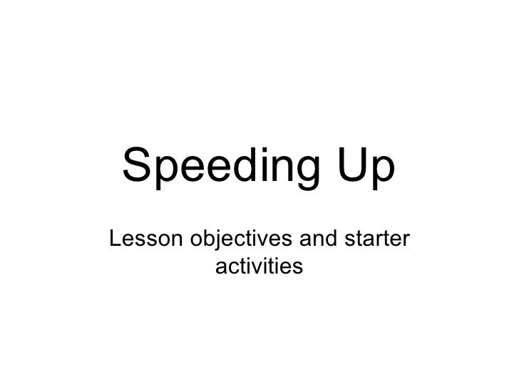 Speeding Up Lesson objectives and starter activities