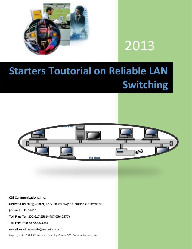 2013Starters Toutorial on Reliable LAN                         SwitchingCDi Communications, Inc.Netwind Learning Center, 4...