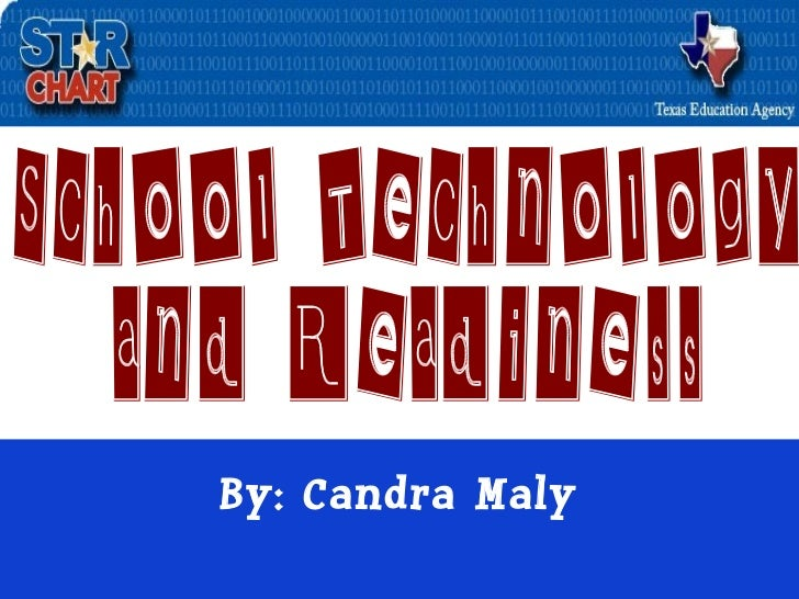 By: Candra Maly School Technology  and Readiness