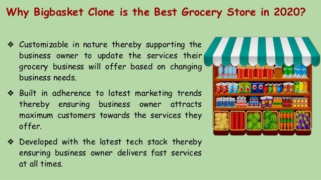 Why Bigbasket Clone is the Best Grocery Store in 2020? ❖ Customizable in nature thereby supporting the business owner to u...