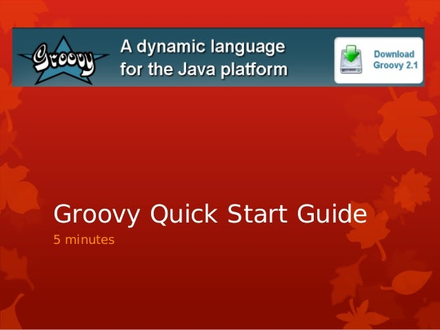 Groovy Quick Start Guide 5 minutes