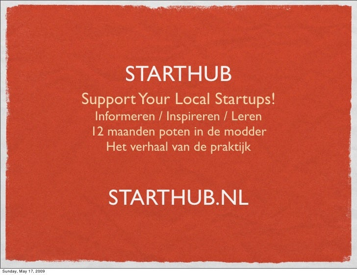 STARTHUB                        Support Your Local Startups!                          Informeren / Inspireren / Leren     ...