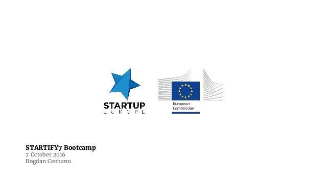 STARTIFY7 Bootcamp 7 October 2016 Bogdan Ceobanu
