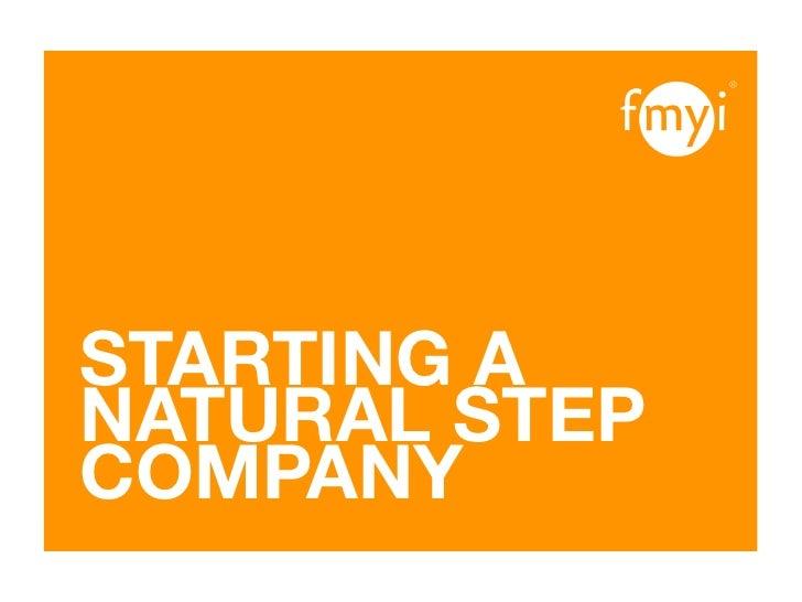 STARTING A NATURAL STEP COMPANY