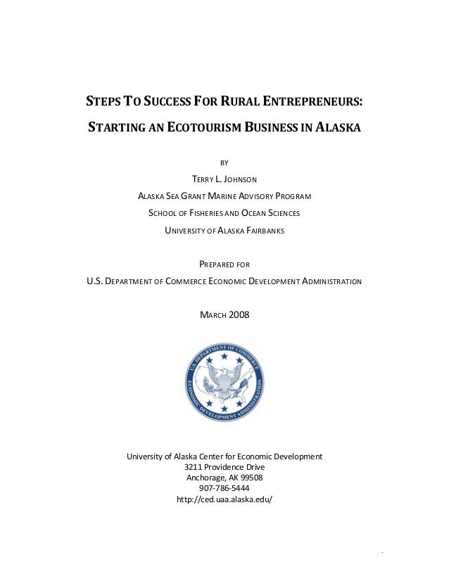 STEPS TO SUCCESS FOR RURAL ENTREPRENEURS:  STARTING AN ECOTOURISM BUSINESS IN ALASKA  BY  TERRY L. JOHNSON  ALASKA SEA G...