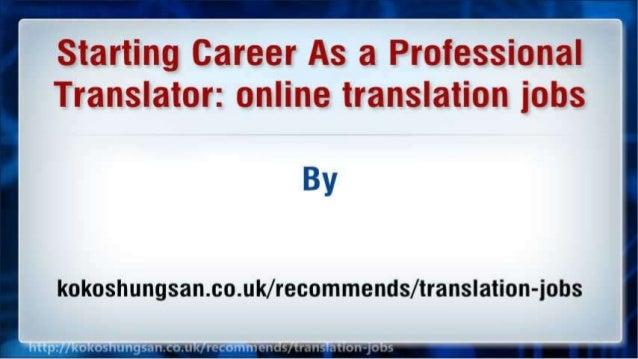 Starting Career As a Professional Translator: online translation jobs Slide 2