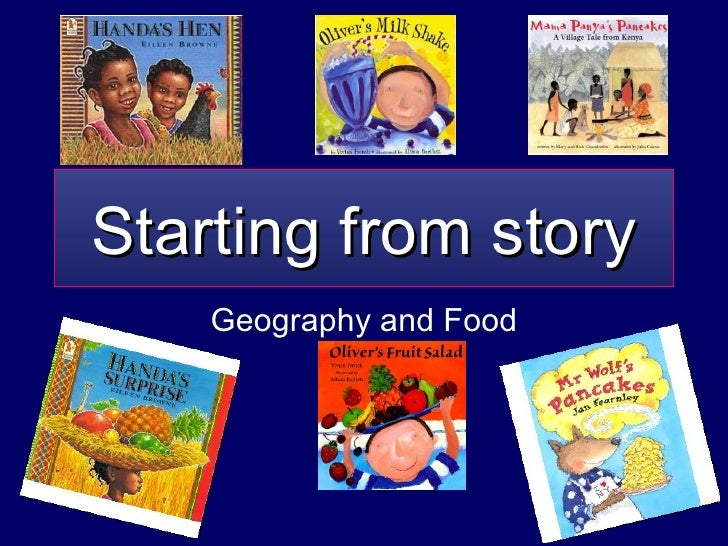 Starting from story Geography and Food