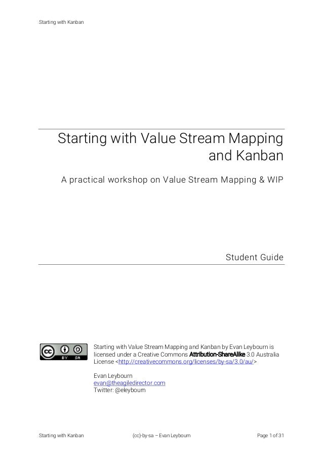 Starting with Kanban Starting with Kanban (cc)-by-sa – Evan Leybourn Page 1 of 31 Starting with Value Stream Mapping and K...