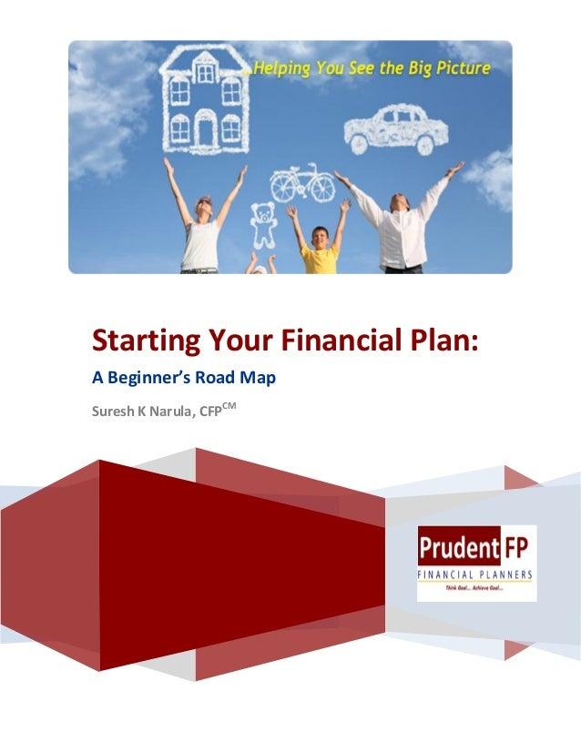 Starting Your Financial Plan: A Beginner's Road Map Suresh K Narula, CFPCM