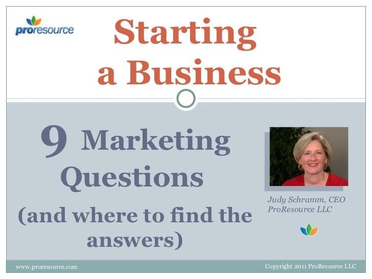 Starting                      a Business       9 Marketing             Questions                               Judy Schram...