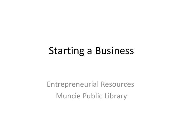 Starting a BusinessEntrepreneurial Resources  Muncie Public Library