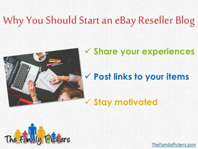 The Reseller's Guide to Starting an eBay Selling Blog Slide 3