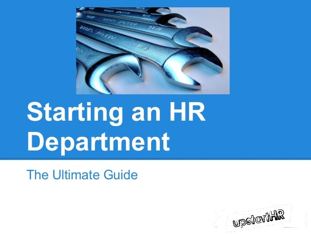 Starting an HRDepartmentThe Ultimate Guide