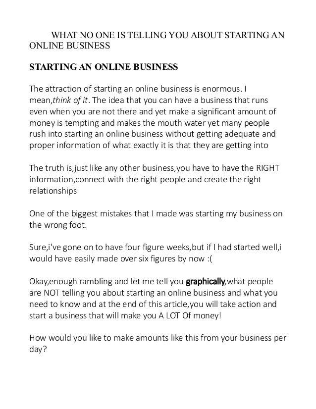 WHAT NO ONE IS TELLING YOU ABOUT STARTING AN ONLINE BUSINESS STARTING AN ONLINE BUSINESS The attraction of starting an onl...