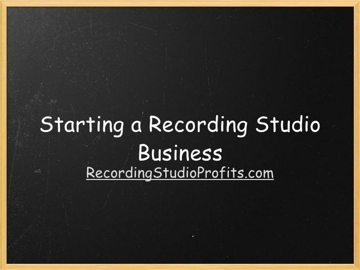 Starting a Recording Studio Business RecordingStudioProfits.com
