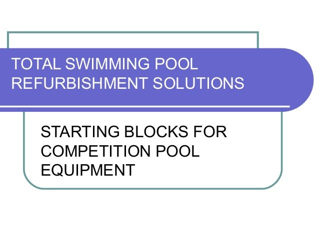 TOTAL SWIMMING POOL REFURBISHMENT SOLUTIONS STARTING BLOCKS FOR COMPETITION POOL EQUIPMENT