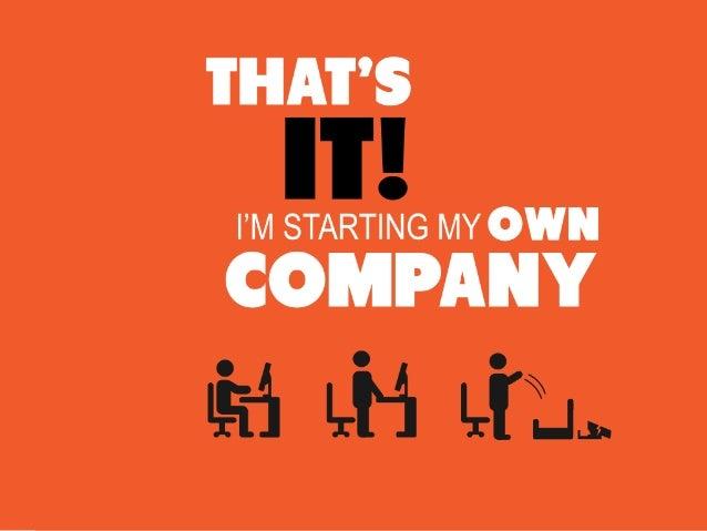 "'I'HAI""S  I'I'!   | 'M STARTING MY OWN  COMPANY téfi LIH lib. .."