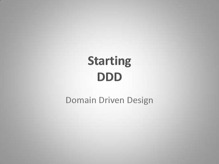 StartingDDD<br />Domain Driven Design<br />