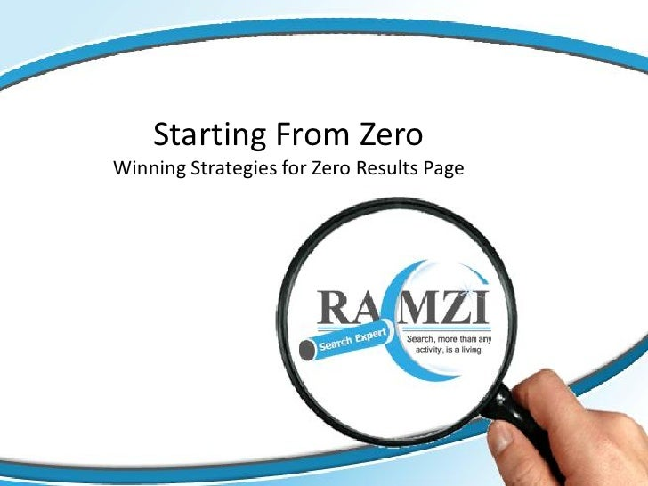 Starting From ZeroWinning Strategies for Zero Results Page