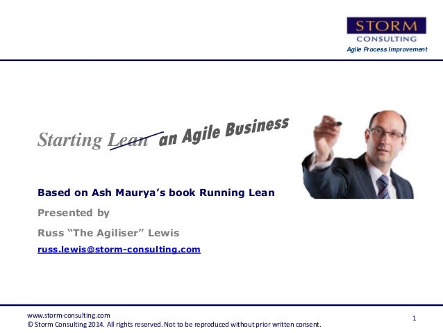 "Agile Process Improvement Starting Lean Based on Ash Maurya's book Running Lean Presented by Russ ""The Agiliser"" Lewis rus..."