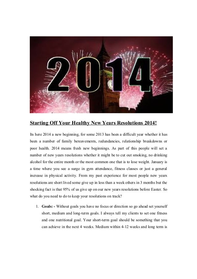 Starting Off Your Healthy New Years Resolutions 2014! Its here 2014 a new beginning, for some 2013 has been a difficult ye...