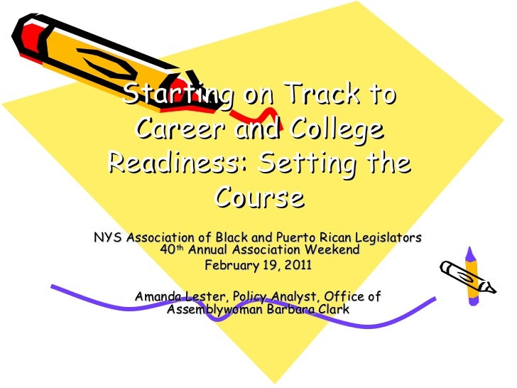 Starting on Track to   Career and College Readiness: Setting the         CourseNYS Association of Black and Puerto Rican L...