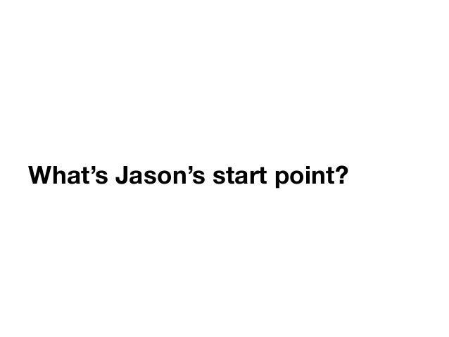 What's Jason's start point?