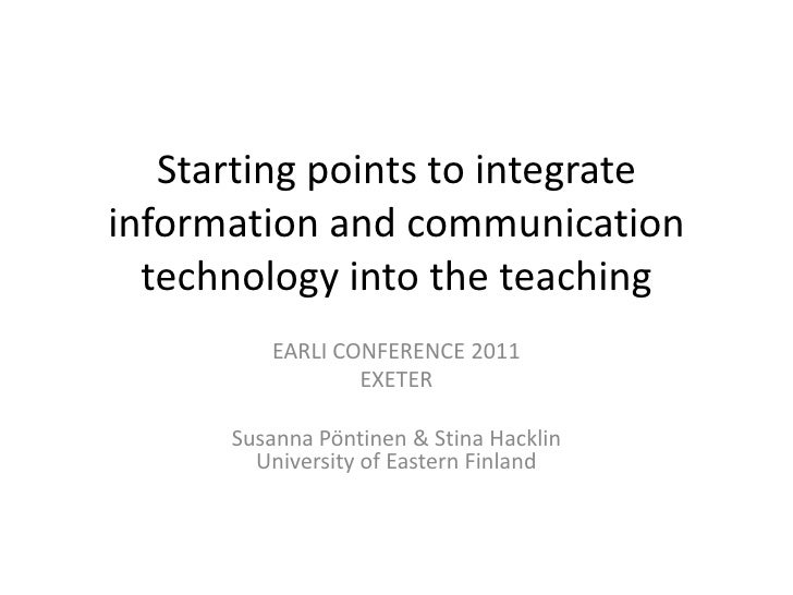 Starting points to integrate information and communication technology into the teaching <br />EARLI CONFERENCE 2011<br />E...