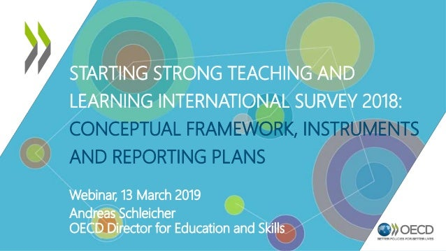 STARTING STRONG TEACHING AND LEARNING INTERNATIONAL SURVEY 2018: CONCEPTUAL FRAMEWORK, INSTRUMENTS AND REPORTING PLANS Web...
