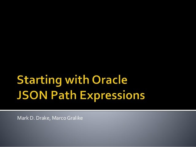 Starting with JSON Path Expressions in Oracle 12 1 0 2