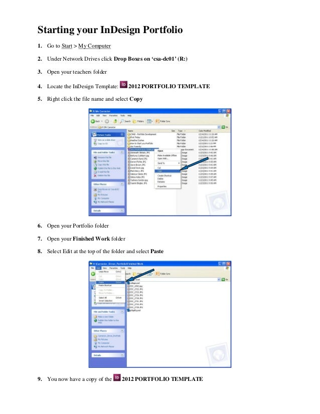 Starting your InDesign Portfolio1. Go to Start > My Computer2. Under Network Drives click Drop Boxes on 'csa-dc01' (R:)3. ...