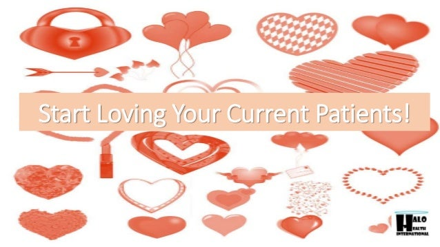 Start Loving Your Current Patients!