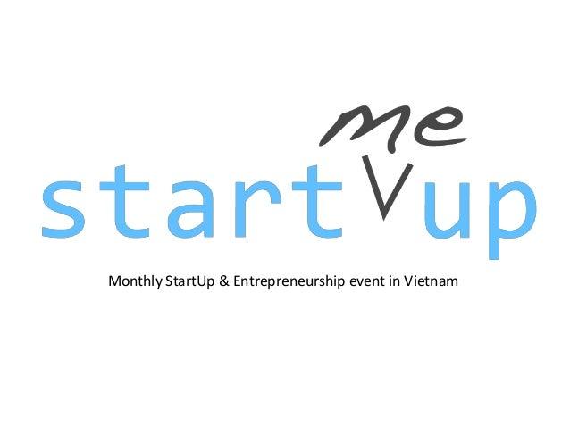 Monthly StartUp & Entrepreneurship event in Vietnam