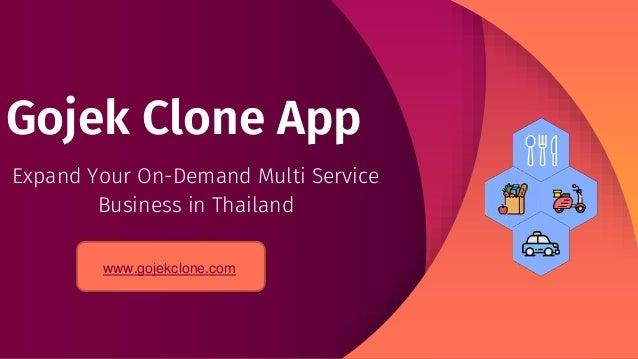 Gojek Clone App Expand Your On-Demand Multi Service Business in Thailand www.gojekclone.com
