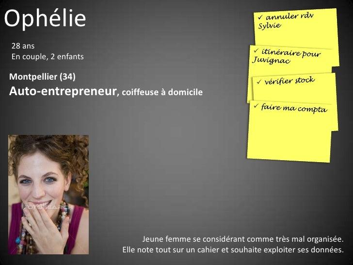 Ophélie 28 ans En couple, 2 enfants  Montpellier (34) Auto-entrepreneur, coiffeuse à domicile                             ...