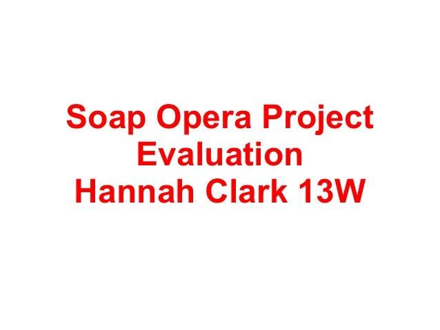 Soap Opera ProjectEvaluationHannah Clark 13W
