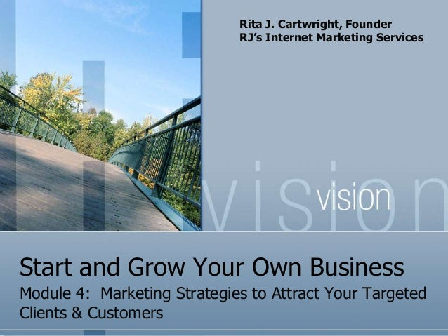 Rita J. Cartwright, Founder                             RJ's Internet Marketing ServicesStart and Grow Your Own BusinessMo...